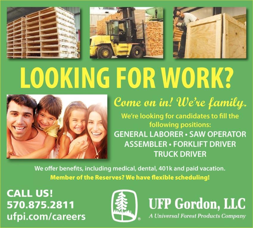 Laborer, Saw Operator, Assembler, Forklift Driver