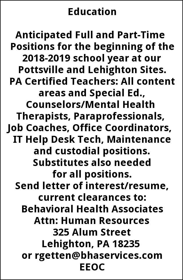 PA Certified Teachers, Councelors/Mental Health Therapists, Paraprofessionals, Job Coaches, Office Coordinators, IT Help Desk Tech, Maintenance and Custodial Positions
