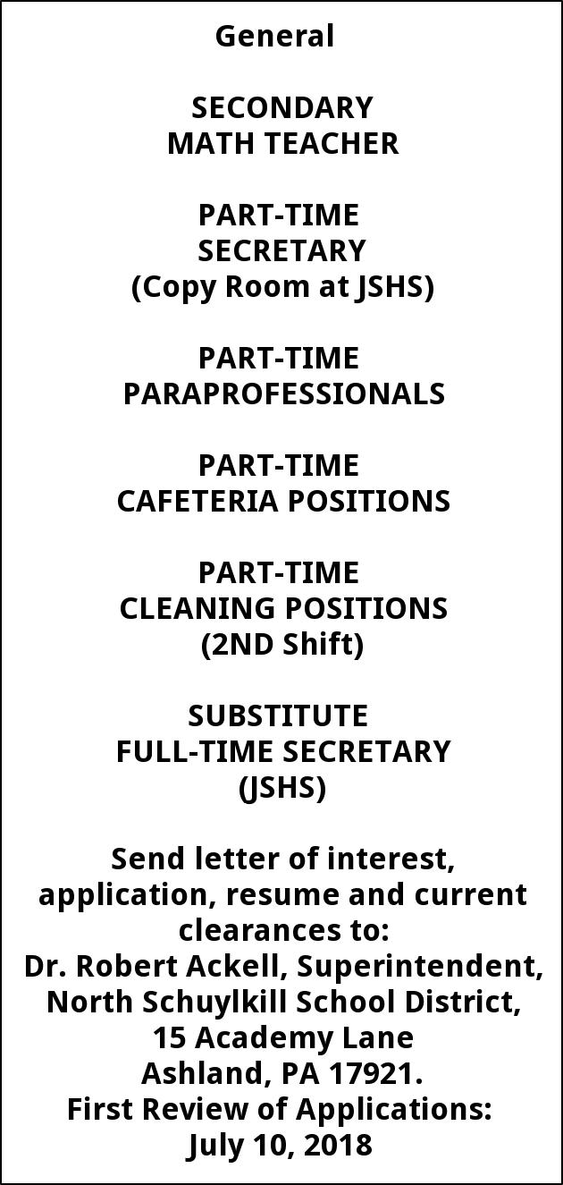 Secondary Math Teacher, Part Time Secretary, Part Time Paraprofessionals, Part Time Cafeteria Positions, Part Time Cleaning Positions, Substitute Full Time Secretary